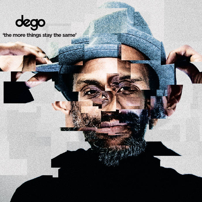 'the more things stay the same' by dego